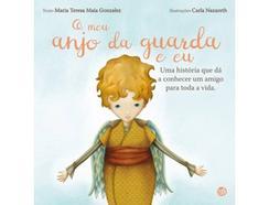 Livro O Meu Anjo da Guarda e Eu de Maria Teresa Maia Gonzalez