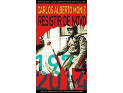 CD Carlos Alberto Moniz – Resistir de Novo