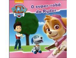 Livro Patrulha Pata – O Super-robô do Ryder de vários autores