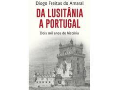 Livro Da Lusitânia a Portugal: 2000 Anos de História de Diogo Freitas do Amaral
