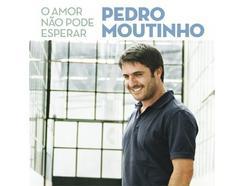CD Pedro Moutinho – O Amor não pode esperar