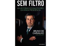 Livro Sem Filtro: As Histórias dos Bastidores da Minha Presidência de Bruno de Carvalho e Luis Aguilar