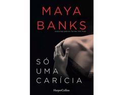 Livro Só Uma Carícia de Maya Banks