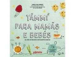 Livro Yammi para Mamãs e Bebés de Vários Autores ( Año de edición – 2019 )
