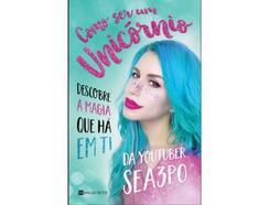 Livro Como Ser Um Unicórnio de Sea3po