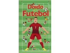 Livro Doido Por Futebol de Valentin Verthe (Português – 2016)