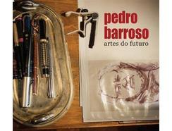 CD Pedro Barroso – Artes do Futuro