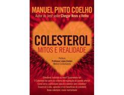 Livro Colesterol: Mitos e Realidade de Manuel Pinto Coelho