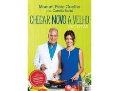 Livro Como Chegar Novo a Velho de Manuel Pinto Coelho e Camila Balbi