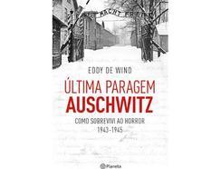 Livro Última Paragem Auschwitz De Eddy De Wind (Ano de edição – 2019)