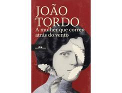 Livro A Mulher que Correu atrás do Vento de João Tordo
