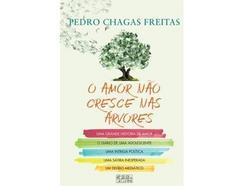 Livro O Amor Não Cresce Nas Árvores de Pedro Chagas Freitas