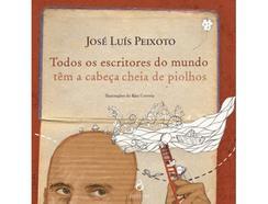 Livro Todos os Escritores do Mundo Têm a Cabeça Cheia de Piolhos de José Luís Peixoto