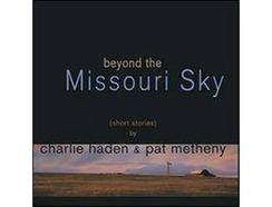 CD Charlie Haden/Pat Metheny – Beyond The Missouri Sky